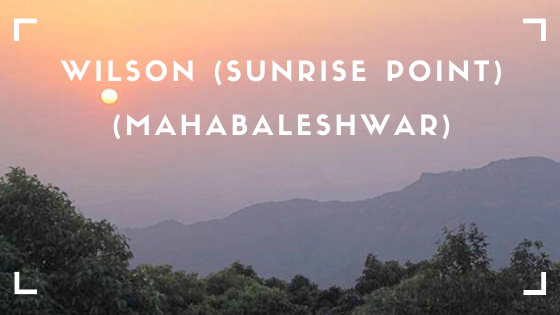 Wilson (Sunrise Point) (Mahabaleshwar)